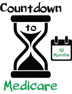Countdown to Medicare 10 Months