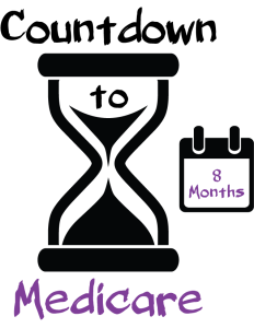 Countdown to Medicare 8 Months