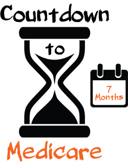 Countdown to Medicare 7 Months
